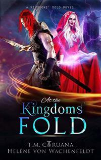At the Kingdoms' Fold (A Kingdoms' Fold Novel Book 1)
