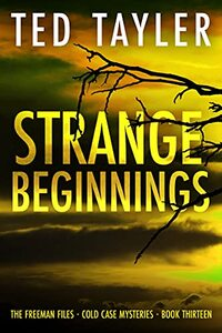Strange Beginnings: The Freeman Files Series: Book 13 - Published on May, 2021