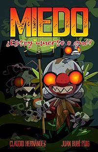 MIEDO ¿Estoy muerto o qué? (Spanish Edition)