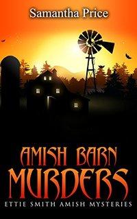 Amish Barn Murders (Ettie Smith Amish Mysteries Book 9)