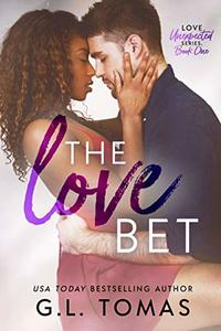 The Love Bet (Love Unexpected Book 1) - Published on Dec, 2020