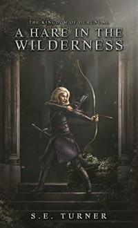A Hare in the Wilderness (Kingdom of Durundal Book 1)