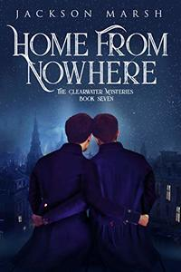 Home From Nowhere (The Clearwater Mysteries Book 7)