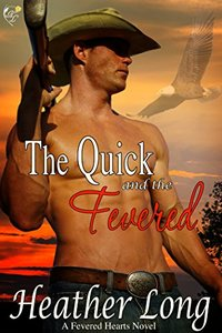 The Quick and the Fevered (Fevered Hearts Book 7)