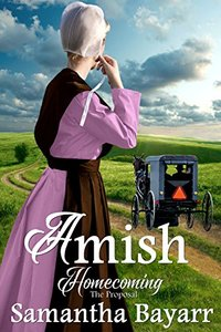 Amish Proposal: Amish Homecoming Book 1)