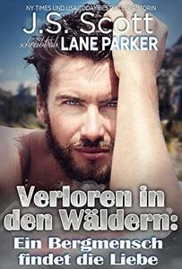 Verloren in den Wäldern: Ein Bergmensch findet die Liebe (German Edition)