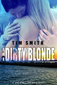 the Dirty Blonde (Vic Fallon Book 3)