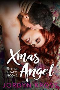 Xmas Angel (Melting Hearts Book 2) - Published on Jan, 2020