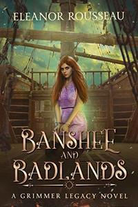 Banshee and Badlands: A Grimmer Legacy Novel - Published on Mar, 2020