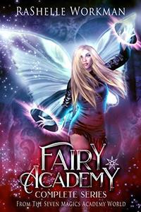 Fairy Academy: The Complete Series: Hidden Princess, Broken Curse, and Stolen Magic: An Urban Sleeping Beauty Reimagining (Seven Magics Academy World Book 4)