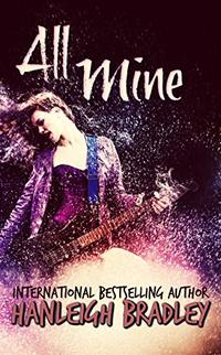 All Mine (Lust & Lyrics Book 2) - Published on Aug, 2019
