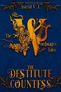 The Destitute Countess (The Wordmage's Tales)
