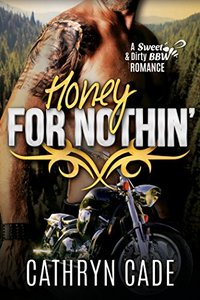 HONEY FOR NOTHIN': Sweet & Dirty BBW MC Romance Book 2 - Published on Dec, 2015