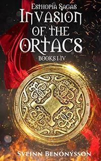 Invasion of the Ortaks: Books I - IV