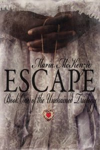 Escape: Book One of The Unchained Trilogy
