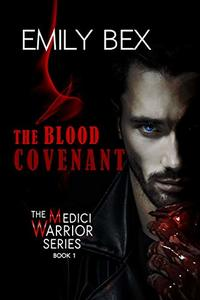 The Blood Covenant: Book One of The Medici Warrior Series - Published on Apr, 2019