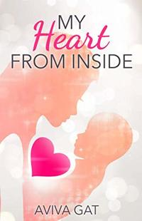 My Heart from Inside: An emotional page turner about two babies switched before birth