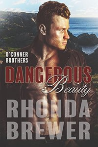 Dangerous Beauty (O'Connor Brothers Book 4)