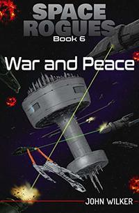 Space Rogues 6: War and Peace - Published on Apr, 2020