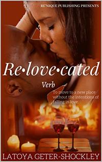 Relovecated (Living With Decisions Book 1) - Published on May, 2020