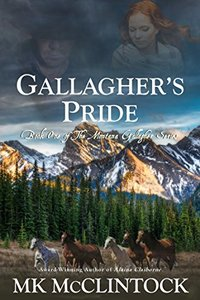 Gallagher's Pride (Montana Gallagher Series Book 1) - Published on Dec, 2013