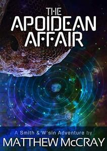 The Apoidean Affair (Smith & W'Sin Adventures Book 1) - Published on Nov, 2019