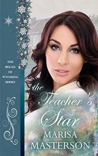 The Teacher's Star (Belles of Wyoming Book 35)