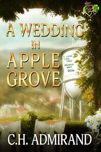 A Wedding in Apple Grove (Sweet Small Town USA Book 1) - Published on Jan, 2020