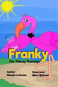 Franky the Thirsty Flamingo - Published on Nov, 2018