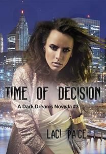 Time of Decision: A Dark Dreams Novella
