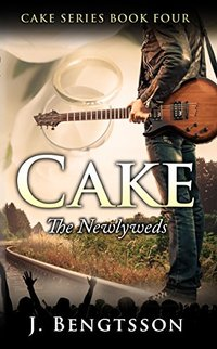 Cake: The Newlyweds: Cake Series Book Four