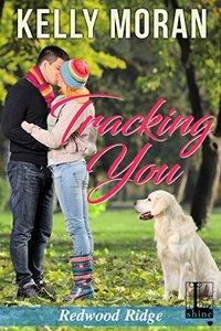 Tracking You (A Redwood Ridge Romance) - Published on May, 2017