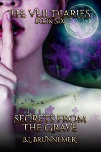 Secrets From the Grave (The Veil Diaries Book 6)
