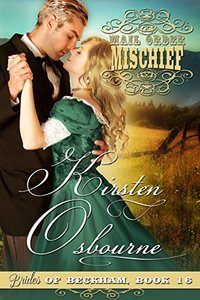 Mail Order Mischief (Brides of Beckham Book 16) - Published on Mar, 2016