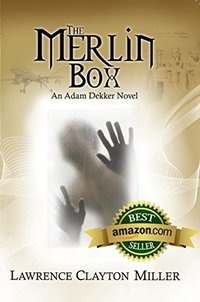 The Merlin Box: An Adam Dekker Novel (Abaddon Book 4)
