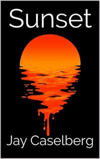 Sunset: A Science Fiction Story