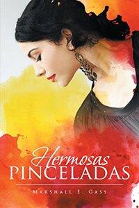 Hermosas Pinceladas (Spanish Edition)