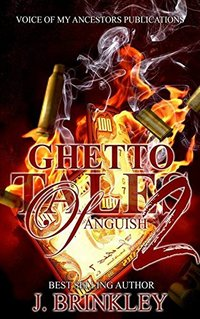 Ghetto Tales Of Anguish 2: An Urban Suspense - Published on Feb, 2018