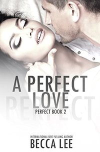 A Perfect Love - Published on Nov, -0001