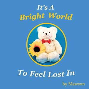 It's a Bright World to Feel Lost In - Published on Jun, 2017