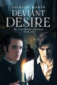 Deviant Desire (The Clearwater Mysteries Book 1)