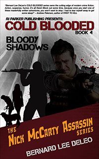 Cold Blooded Assassin Book 4: Bloody Shadows (Nick McCarty Assassin Series) - Published on May, 2015