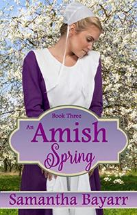 Amish Spring: Amish Christian Romance (Amish Seasons Book 3)