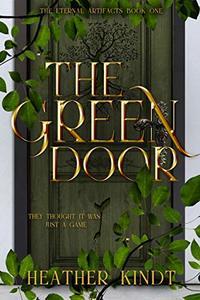The Green Door (The Eternal Artifacts Book 1)