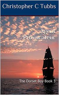 Agent Provocateur: The Dorset Boy Book 3