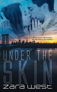 Under The Skin: Love, Fear, and Destroyed Dreams (The Skin Quartet Series Book 4)