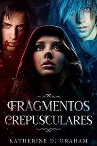 Fragmentos Crepusculares: Una novela de Mundos Fragmentados (Serie de Mundos Fragmentados) (Spanish Edition)