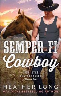 Semper Fi Cowboy (Lone Star Leathernecks Book 1)