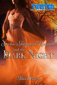 Sacha Shepperd Ninnette and the Dark Night (Twisted Book 1) - Published on Apr, 2020