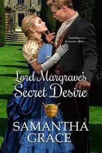 Lord Margrave's Secret Desire (Gentlemen of Intrigue Book 4)